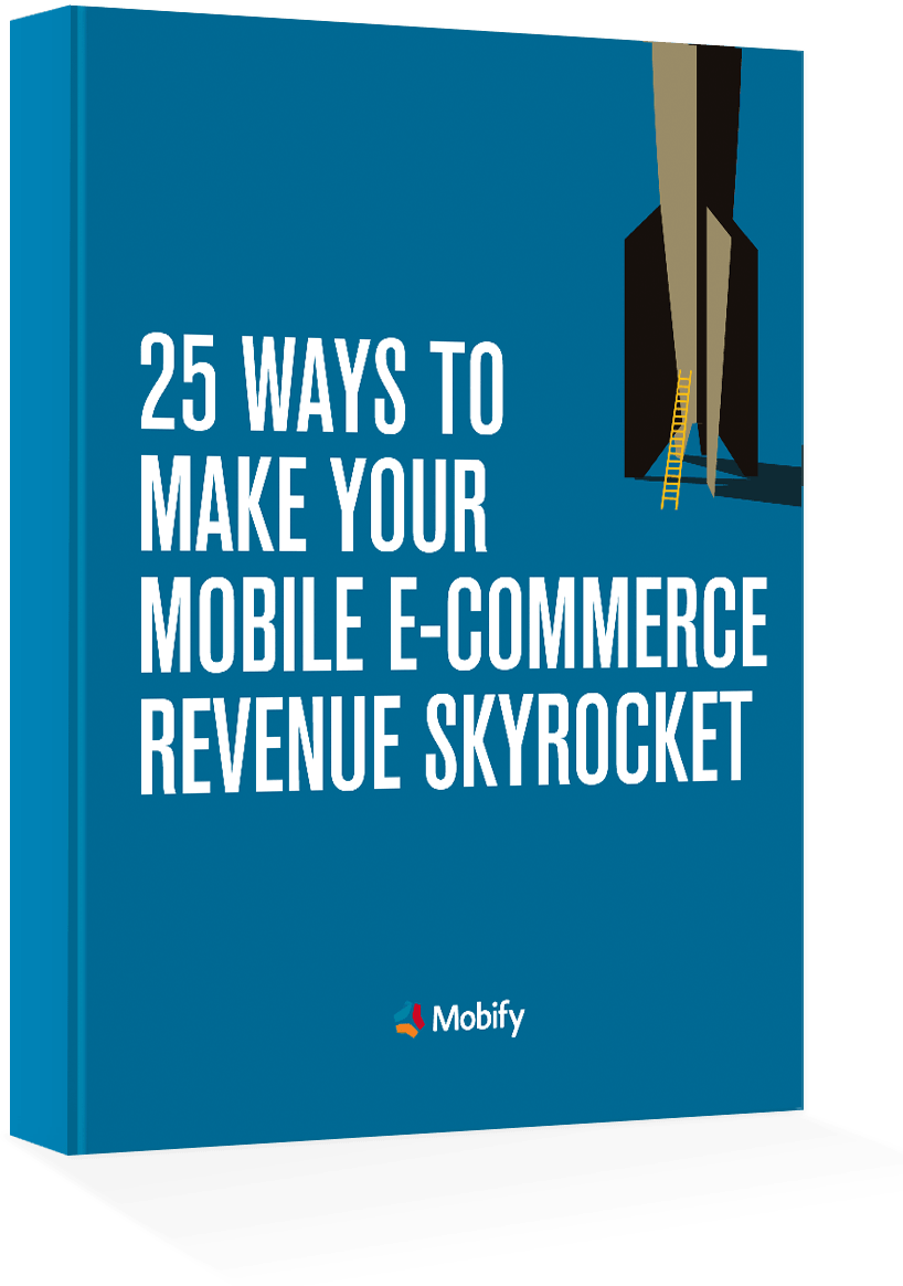 Free ebook: 25 Ways to Make Your Mobile E-Commerce Revenue Skyrocket
