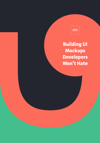 Free ebook: Building UI mockups developers won't hate