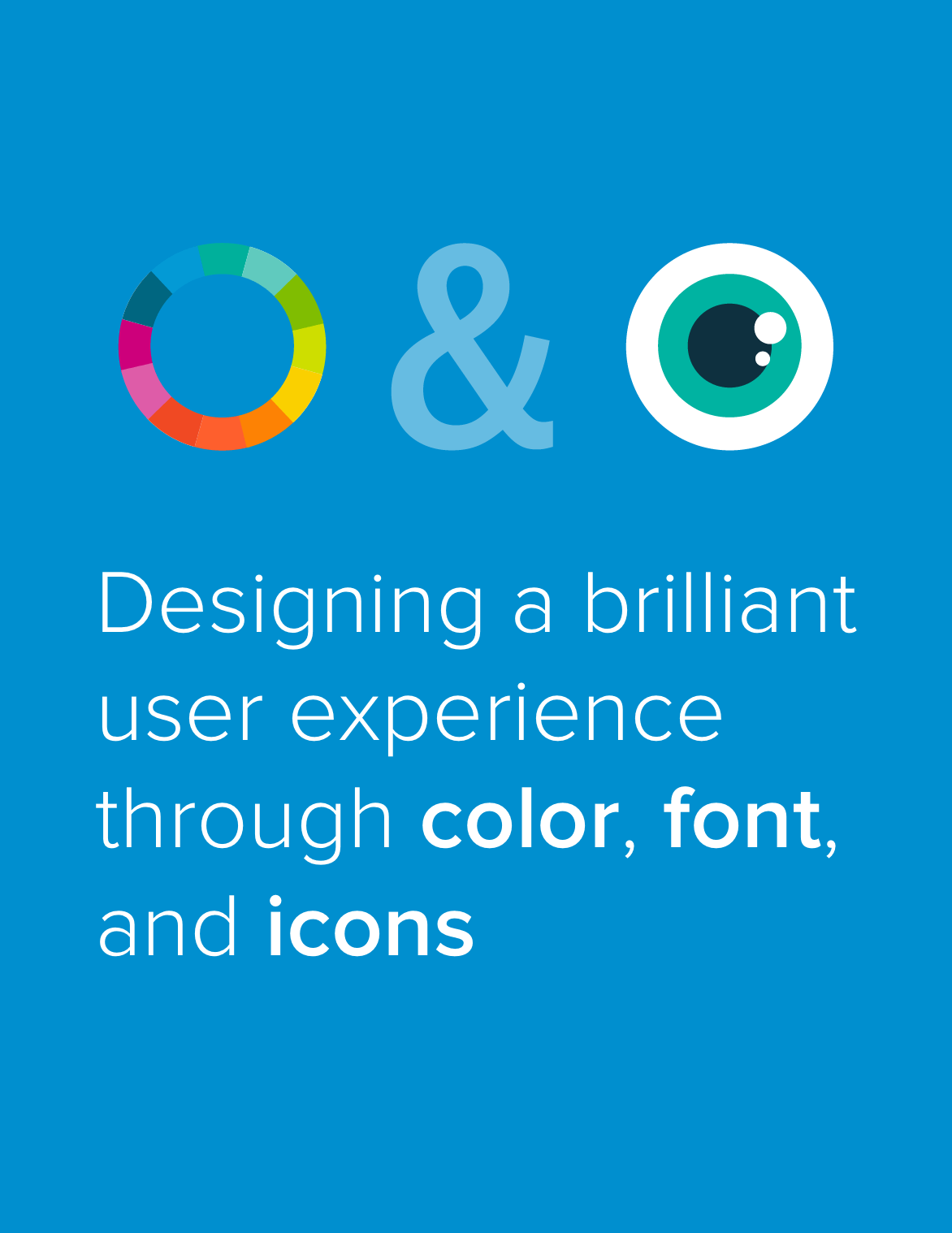 Free ebook: Designing a brilliant user experience through color, font, and icons