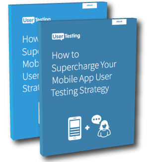 Free ebook: How to Supercharge Your Mobile User Testing Strategy