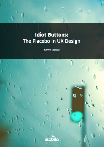 Free ebook: Idiot Buttons: The Placebo Effect in UX Design
