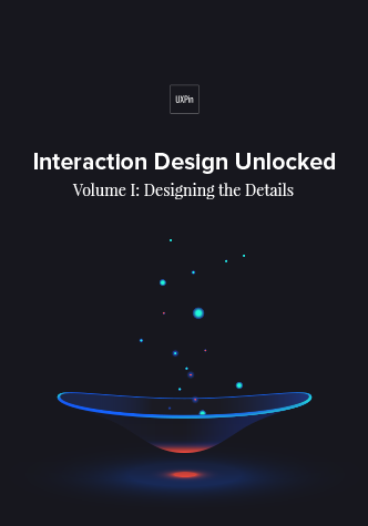 Free ebook: Interaction Design Unlocked Vol.1: Designing the Details