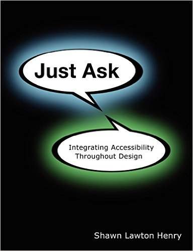 Free ebook: Just Ask: Integrating Accessibility Throughout Design