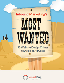 Free ebook: Inbound Marketing's Most Wanted: 33 Website Design Crimes to Avoid at All Cost