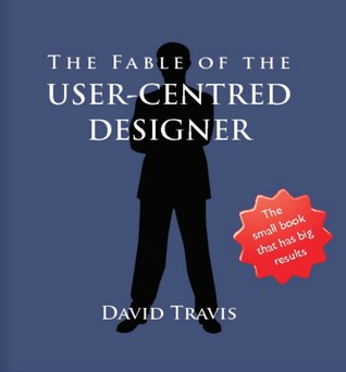 Free ebook: The Fable of the User-Centred Designer